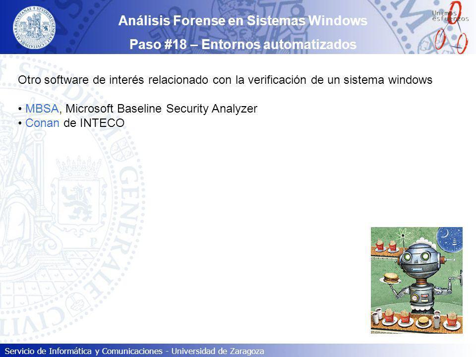 Servicio de Informática y Comunicaciones - Universidad de Zaragoza Análisis Forense en Sistemas Windows Paso #18 – Entornos automatizados Otro softwar