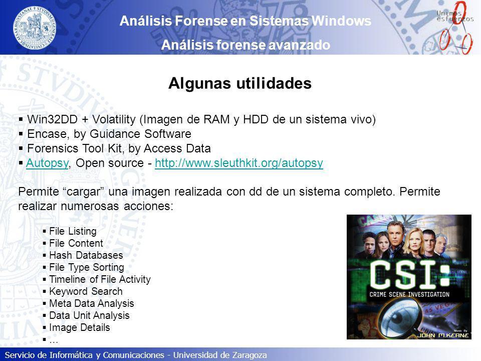 Servicio de Informática y Comunicaciones - Universidad de Zaragoza Análisis Forense en Sistemas Windows Análisis forense avanzado Algunas utilidades W