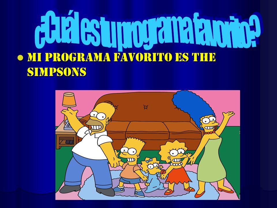 Mi programa favorito es the simpsons Mi programa favorito es the simpsons