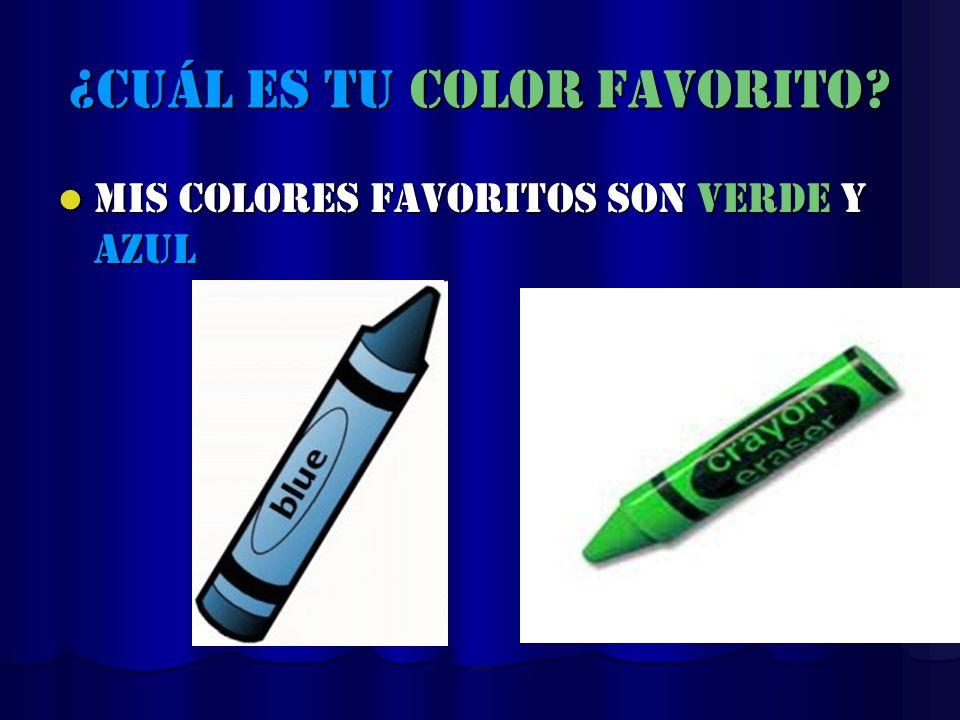 ¿cuál es tu color favorito? Mis colores favoritos son verde y azul Mis colores favoritos son verde y azul