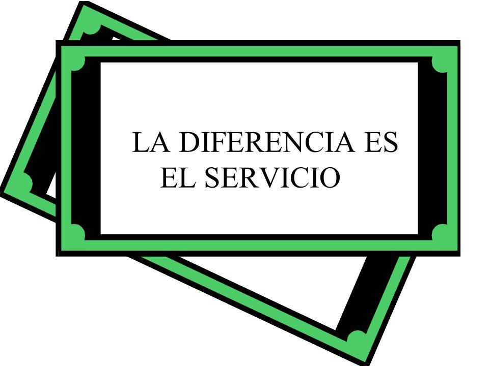 LA DIFERENCIA ES EL SERVICIO