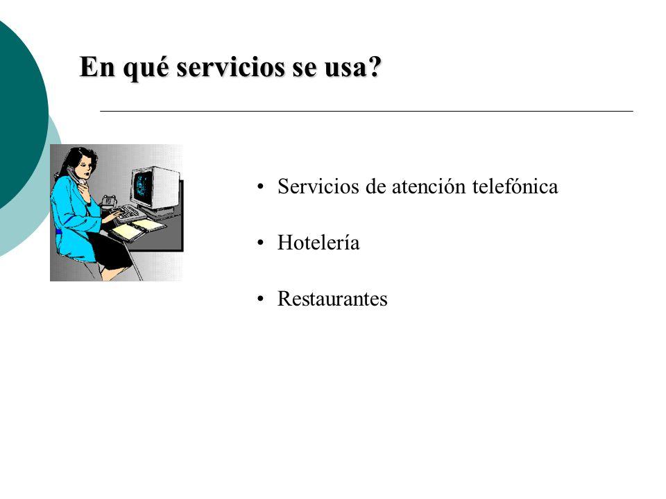 Servicios de atención telefónica Hotelería Restaurantes En qué servicios se usa?
