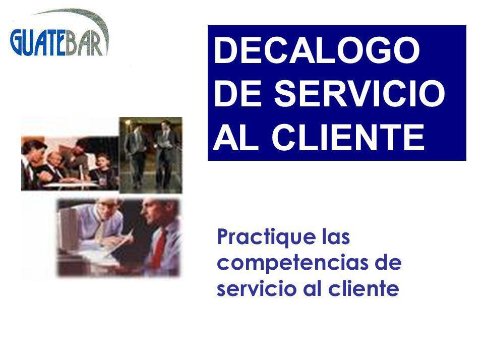 Practique las competencias de servicio al cliente DECALOGO DE SERVICIO AL CLIENTE