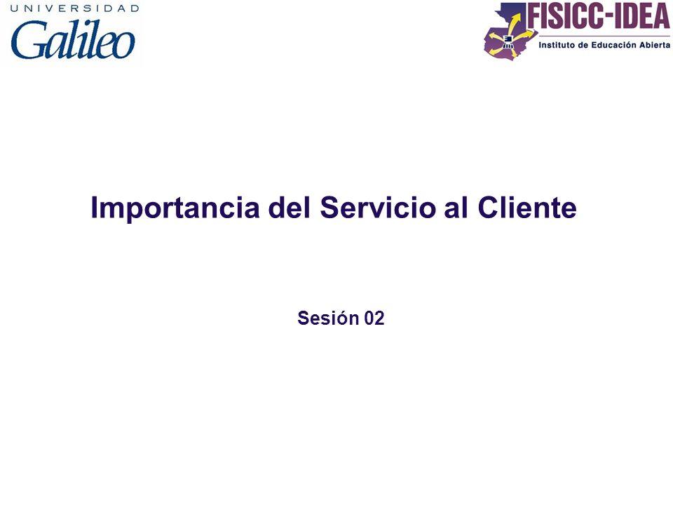 Importancia del Servicio al Cliente Sesión 02
