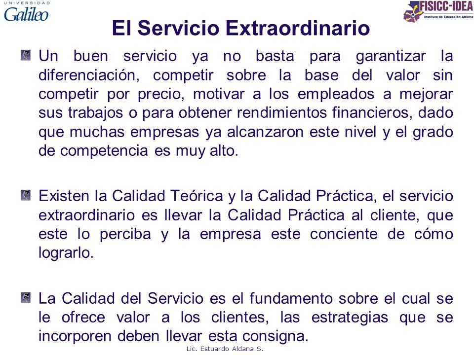 El Servicio Extraordinario Un buen servicio ya no basta para garantizar la diferenciación, competir sobre la base del valor sin competir por precio, m