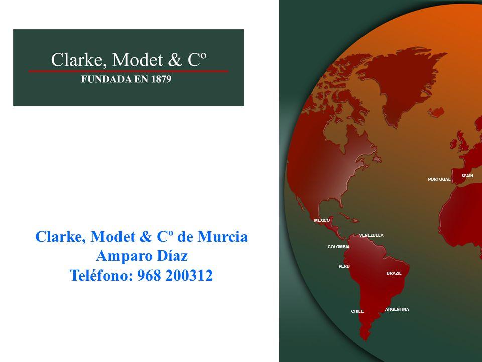 SPAIN PORTUGAL VENEZUELA BRAZIL ARGENTINA CHILE PERU COLOMBIA MEXICO MUCHAS GRACIAS POR SU ATENCIÓN www.clarkemodet.com Clarke, Modet & Cº de Murcia Amparo Díaz Teléfono: 968 200312