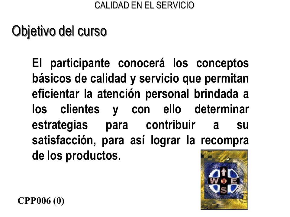 CALIDAD EN EL SERVICIO Objetivo del curso El participante conocerá los conceptos básicos de calidad y servicio que permitan eficientar la atención per