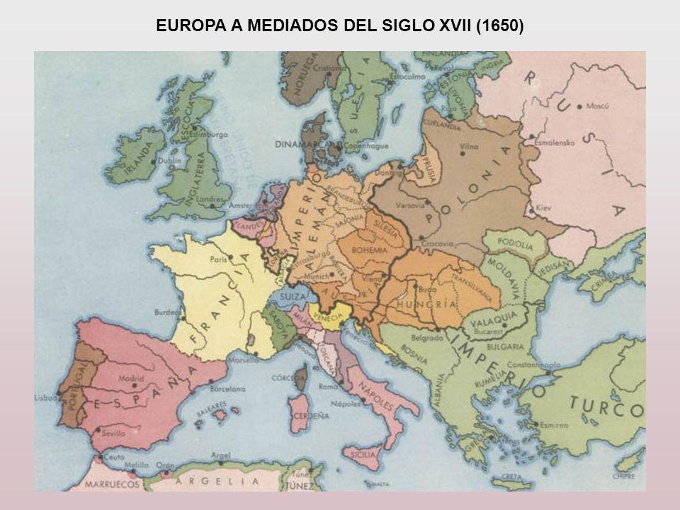 EUROPA A MEDIADOS DEL SIGLO XVII (1650)