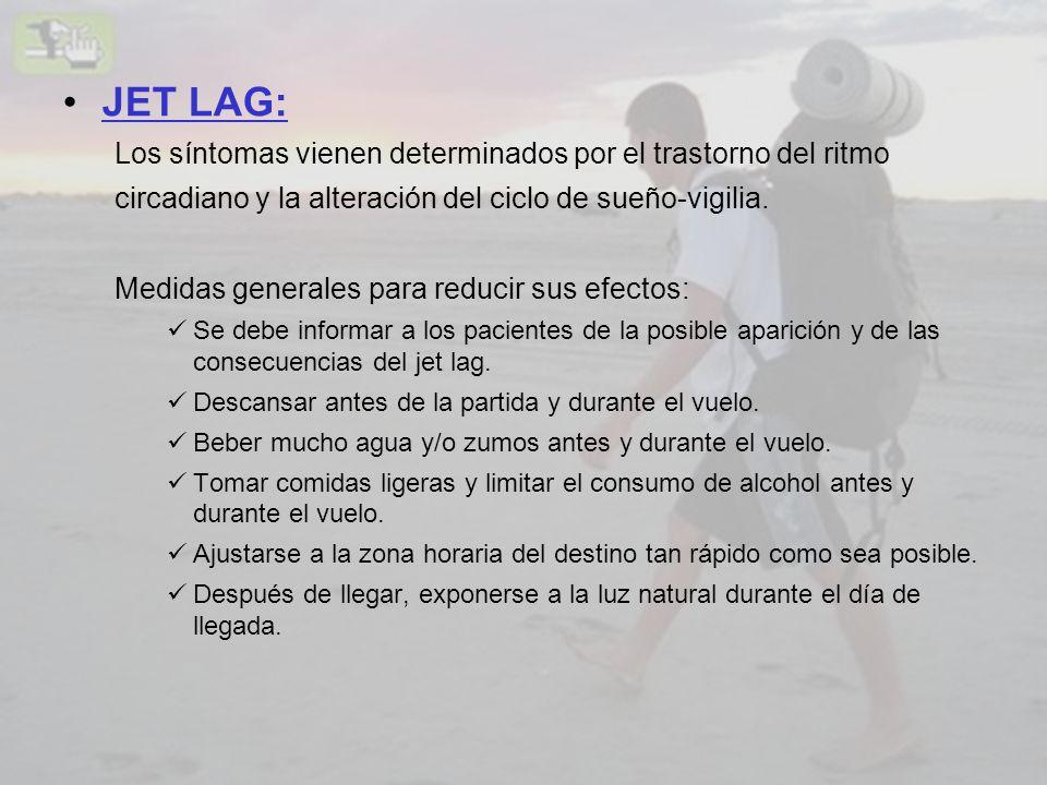 JET LAG: Los síntomas vienen determinados por el trastorno del ritmo circadiano y la alteración del ciclo de sueño-vigilia. Medidas generales para red
