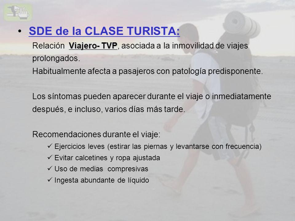 SDE de la CLASE TURISTA: Viajero- TVP Relación Viajero- TVP, asociada a la inmovilidad de viajes prolongados. Habitualmente afecta a pasajeros con pat