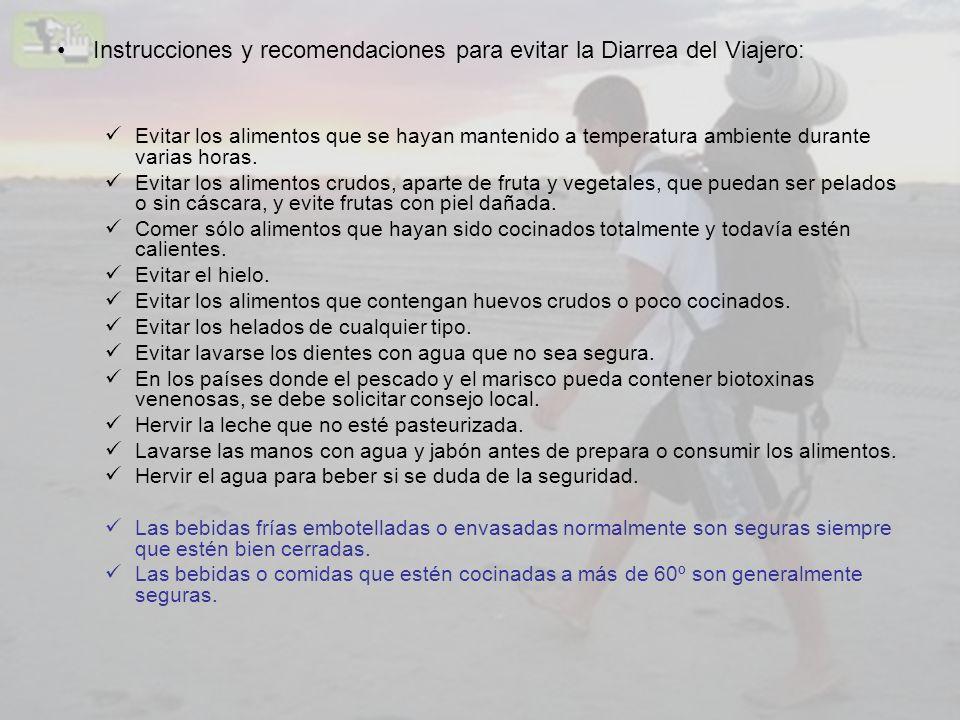 Instrucciones y recomendaciones para evitar la Diarrea del Viajero: Evitar los alimentos que se hayan mantenido a temperatura ambiente durante varias