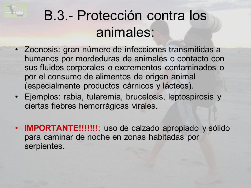 B.3.- Protección contra los animales: Zoonosis: gran número de infecciones transmitidas a humanos por mordeduras de animales o contacto con sus fluido