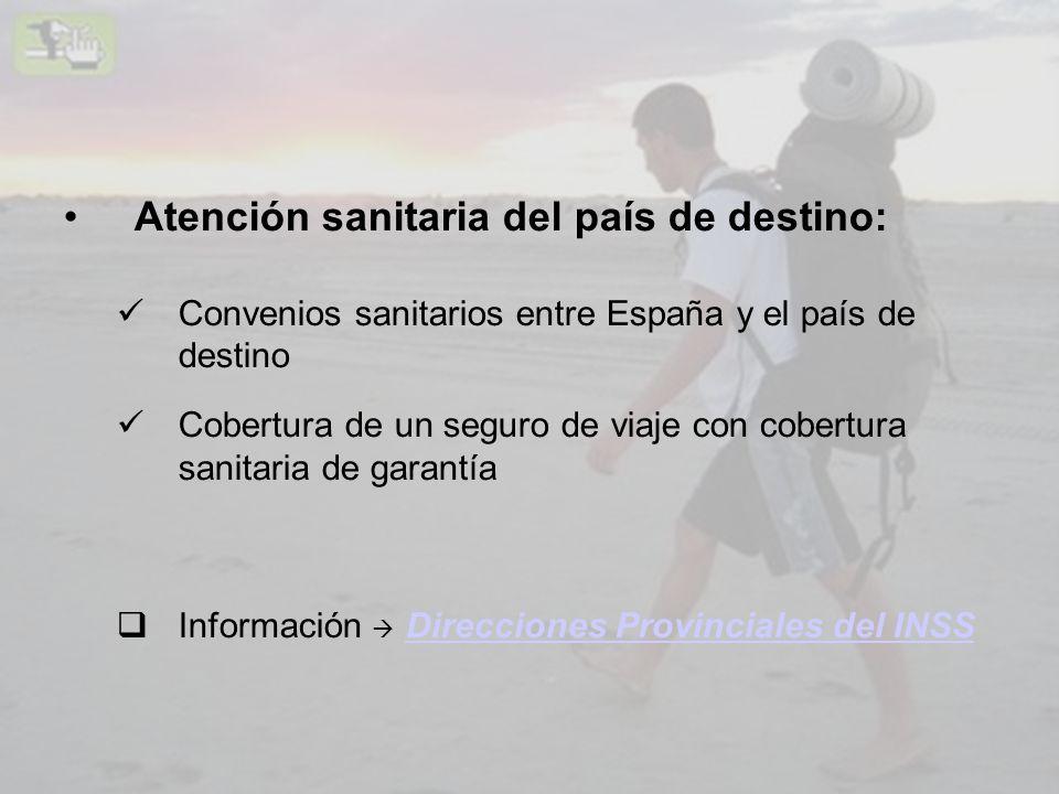 Atención sanitaria del país de destino: Convenios sanitarios entre España y el país de destino Cobertura de un seguro de viaje con cobertura sanitaria