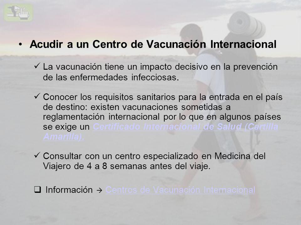 Acudir a un Centro de Vacunación Internacional La vacunación tiene un impacto decisivo en la prevención de las enfermedades infecciosas. Conocer los r