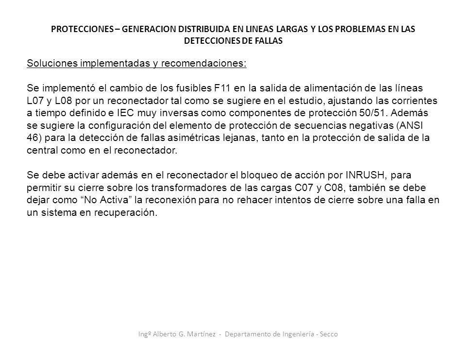 Ingº Alberto G. Martínez - Departamento de Ingeniería - Secco Soluciones implementadas y recomendaciones: Se implementó el cambio de los fusibles F11