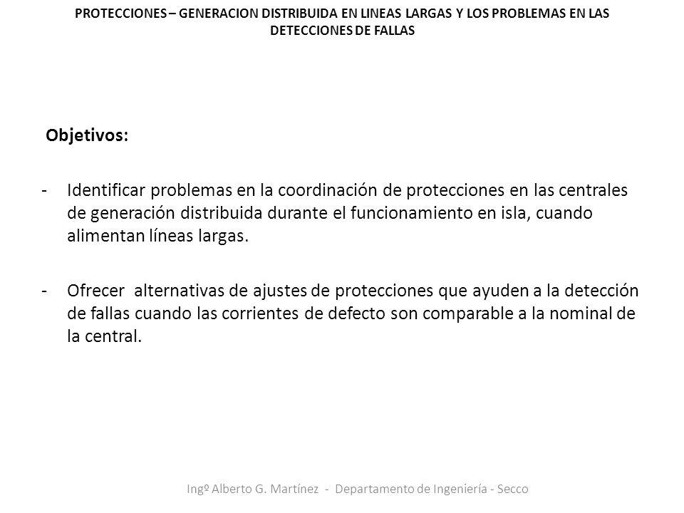 Objetivos: -Identificar problemas en la coordinación de protecciones en las centrales de generación distribuida durante el funcionamiento en isla, cua