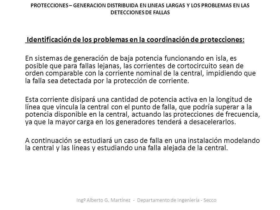 Identificación de los problemas en la coordinación de protecciones: En sistemas de generación de baja potencia funcionando en isla, es posible que par