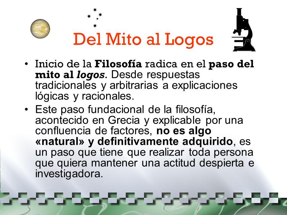Del Mito al Logos Mitos: Relatos llenos de autoridad pero sin justificación.