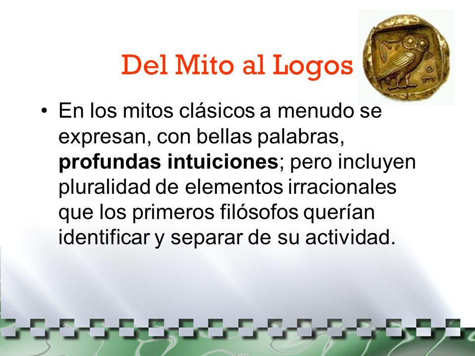 Del Mito al Logos Dudas frente a las explicaciones oficiales condujo a buscar explicaciones o respuestas argumentadas y abiertas al debate.