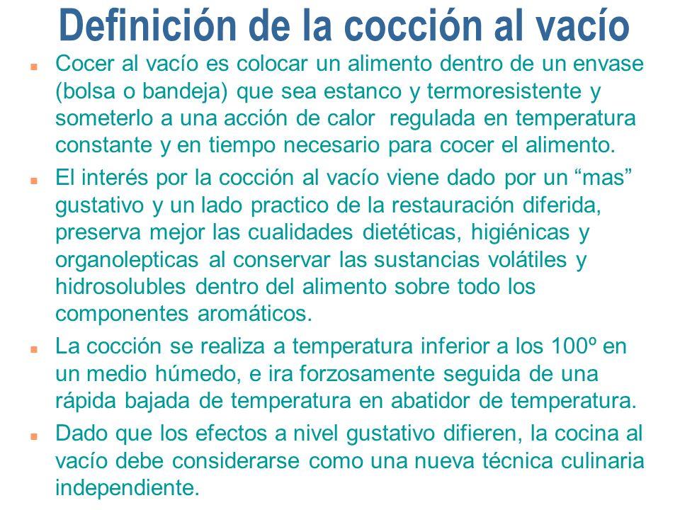 Baño Maria Cocina Definicion:Definición de la cocción al vacío n Cocer al vacío es colocar un