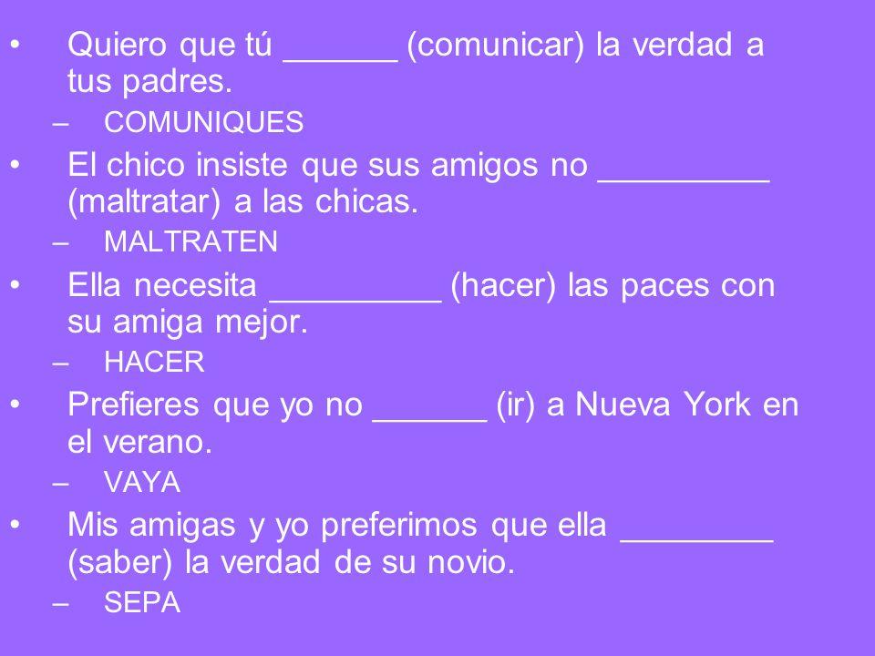 Some verbs that tend to signal the subjunctive: 1.NO ES VERDAD QUE 2.NO ES CIERTO QUE 3.NO CREER QUE 4.NO ESTAR DE ACUERDO (EN) QUE 5.NEGAR QUE