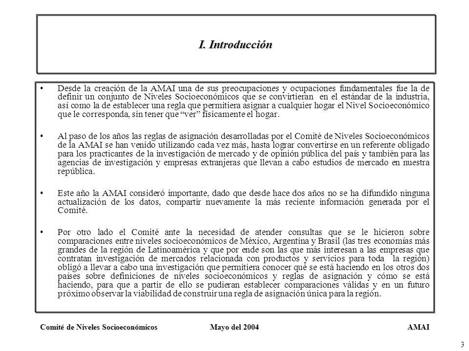 AMAIComité de Niveles SocioeconómicosMayo del 2004 3 I. Introducción Desde la creación de la AMAI una de sus preocupaciones y ocupaciones fundamentale