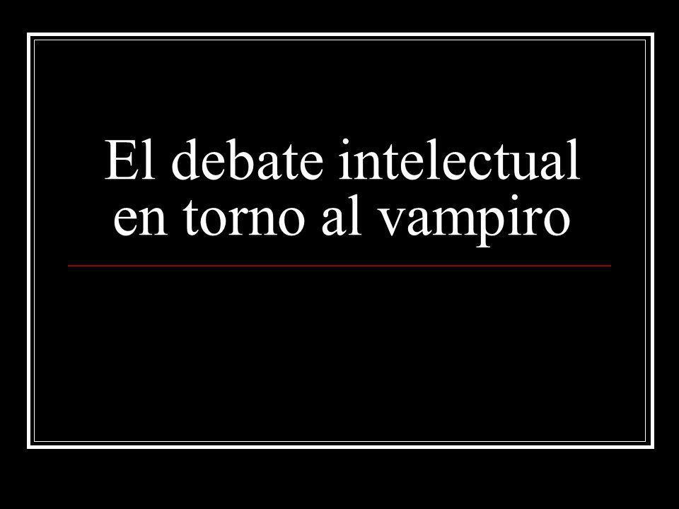 El debate intelectual en torno al vampiro