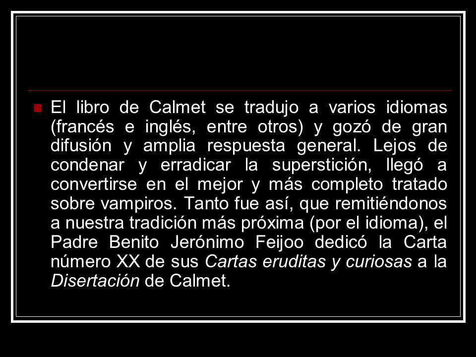 El libro de Calmet se tradujo a varios idiomas (francés e inglés, entre otros) y gozó de gran difusión y amplia respuesta general. Lejos de condenar y