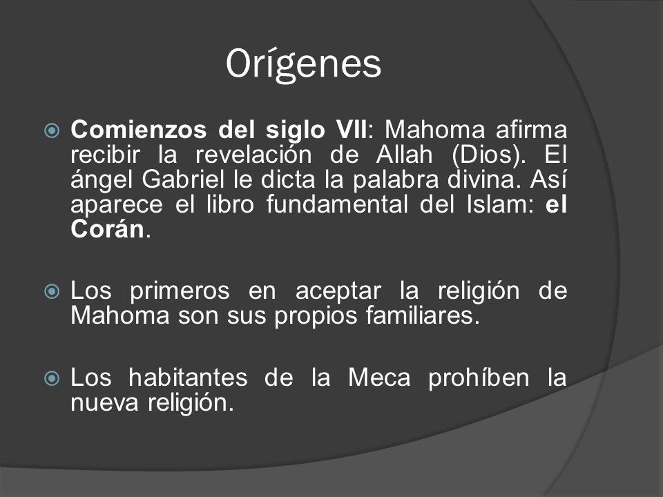 Orígenes Comienzos del siglo VII: Mahoma afirma recibir la revelación de Allah (Dios). El ángel Gabriel le dicta la palabra divina. Así aparece el lib