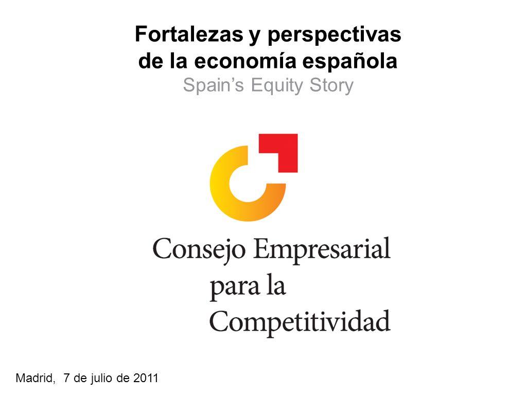381 Madrid, 7 de julio de 2011 Fortalezas y perspectivas de la economía española Spains Equity Story