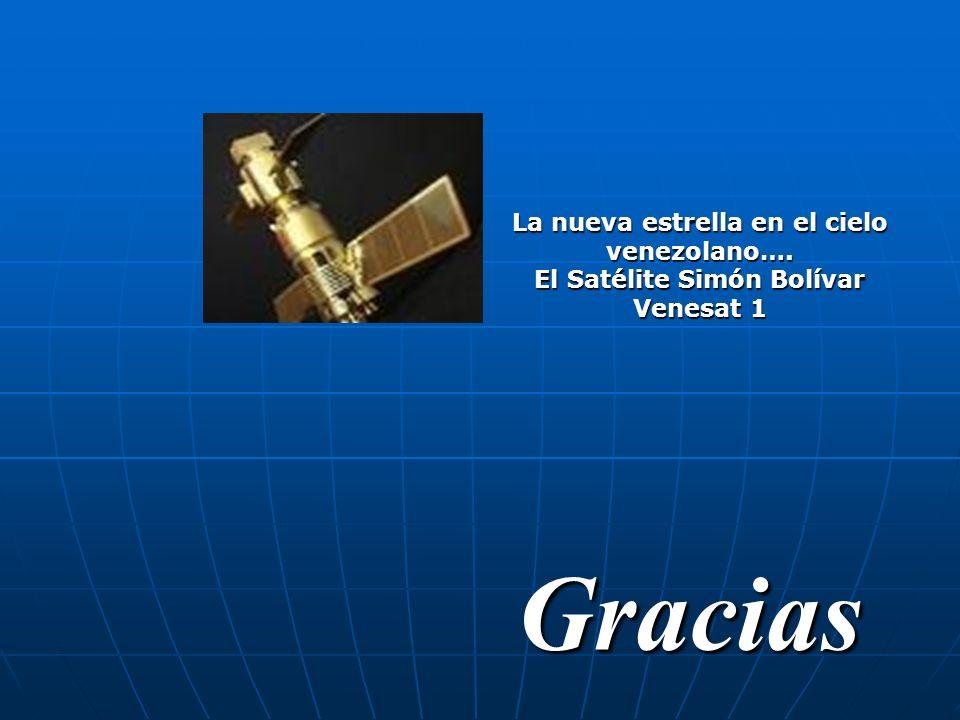 Gracias La nueva estrella en el cielo venezolano…. El Satélite Simón Bolívar Venesat 1