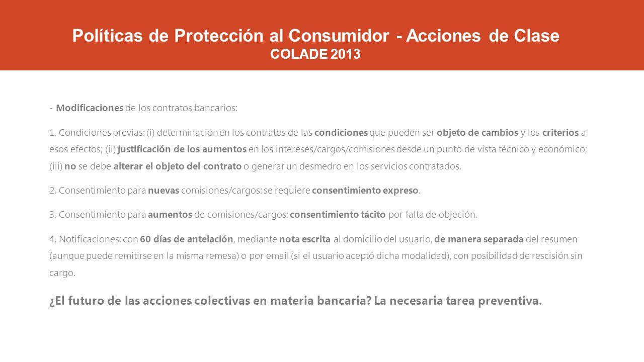 Políticas de Protección al Consumidor - Acciones de Clase COLADE 2013 - Modificaciones de los contratos bancarios: 1.