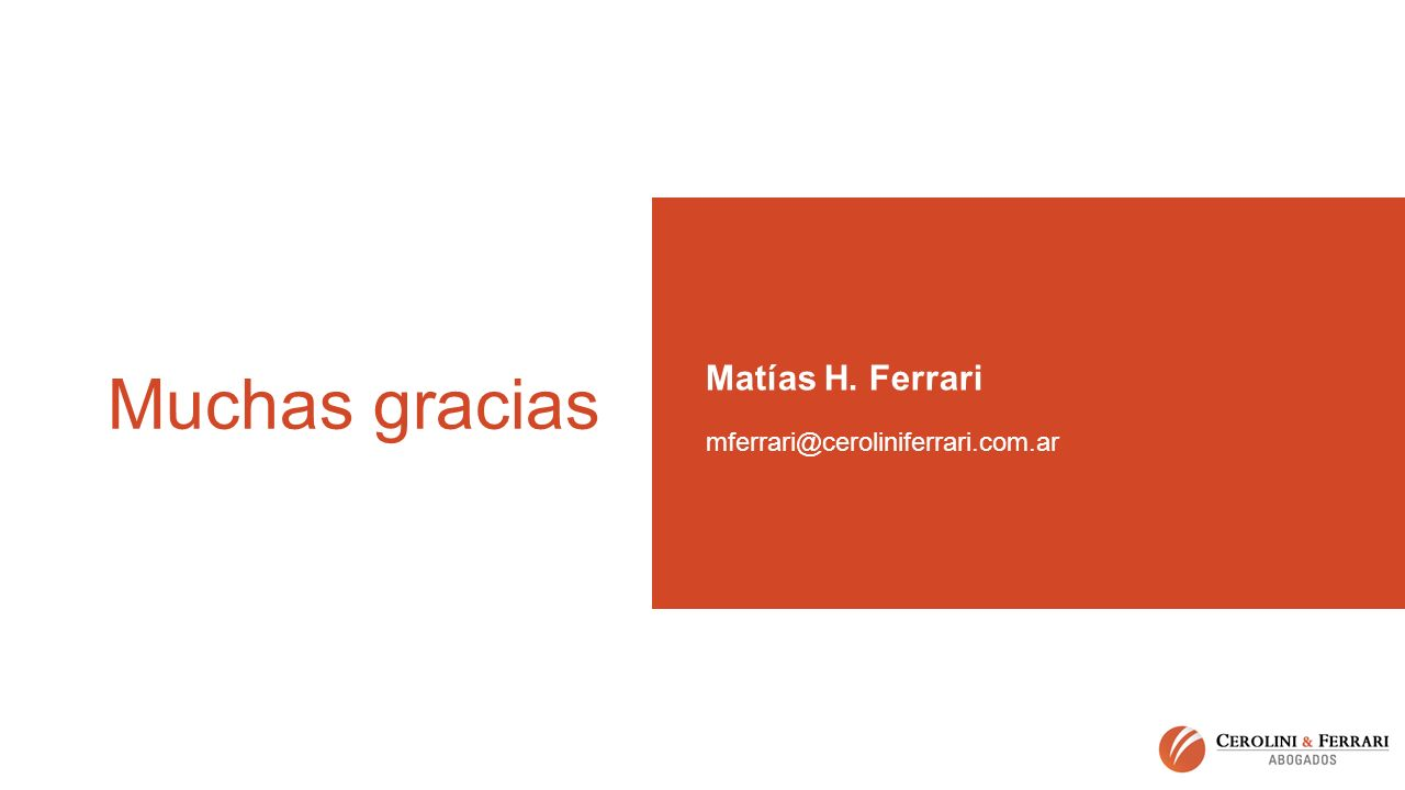 Muchas gracias Matías H. Ferrari mferrari@ceroliniferrari.com.ar