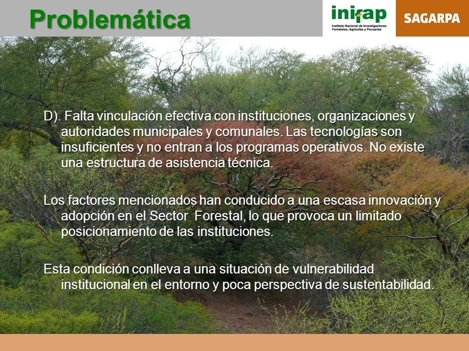 D). Falta vinculación efectiva con instituciones, organizaciones y autoridades municipales y comunales. Las tecnologías son insuficientes y no entran