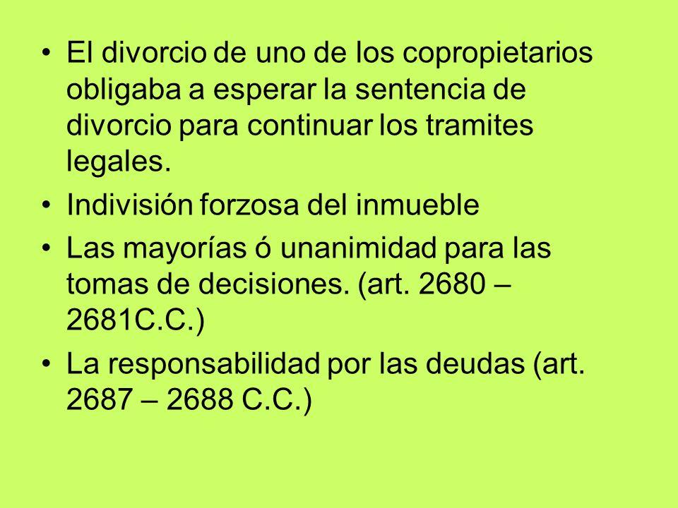 El divorcio de uno de los copropietarios obligaba a esperar la sentencia de divorcio para continuar los tramites legales. Indivisión forzosa del inmue
