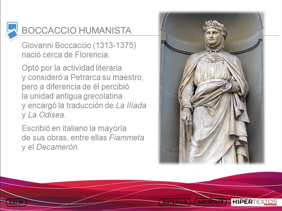 GEOGRAFÍA E HISTORIA 1. TEMA 13 Giovanni Boccaccio (1313-1375) nació cerca de Florencia. Optó por la actividad literaria y consideró a Petrarca su mae