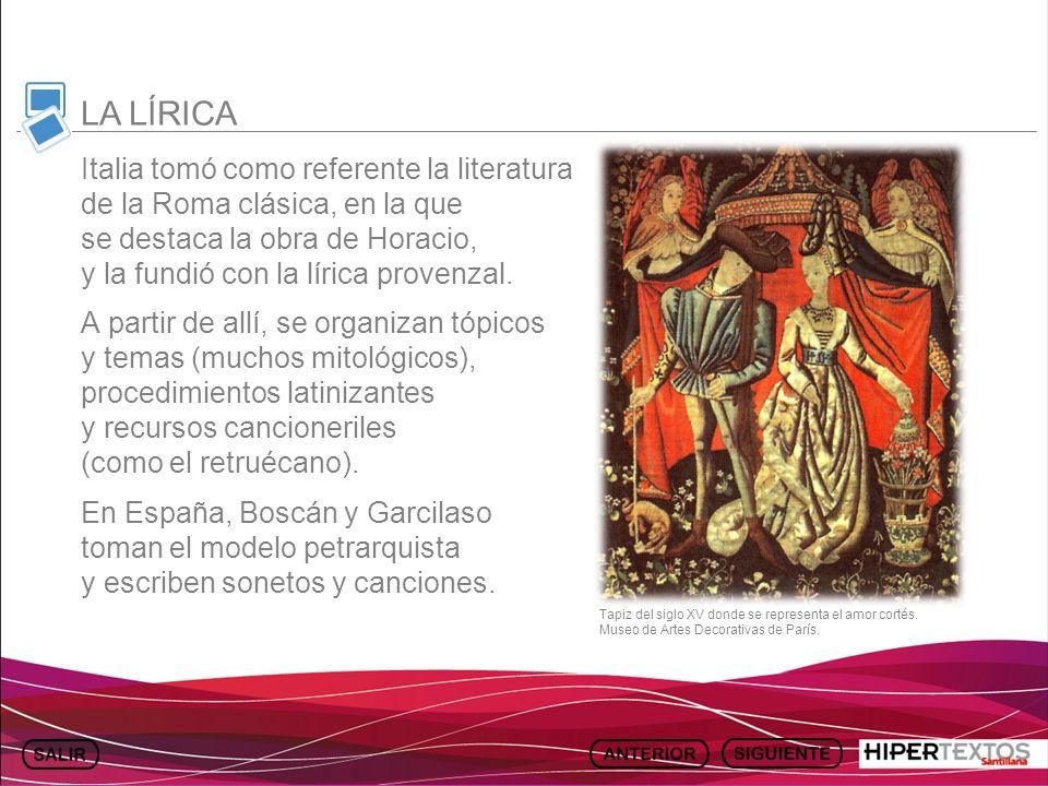 GEOGRAFÍA E HISTORIA 1. TEMA 13 Italia tomó como referente la literatura de la Roma clásica, en la que se destaca la obra de Horacio, y la fundió con