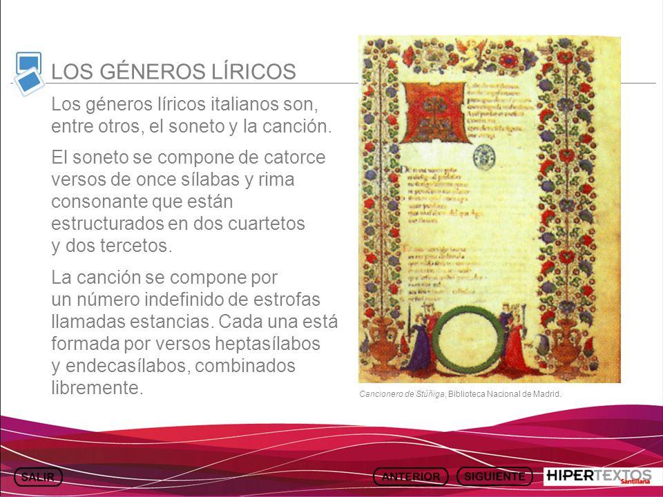 GEOGRAFÍA E HISTORIA 1. TEMA 13 Los géneros líricos italianos son, entre otros, el soneto y la canción. El soneto se compone de catorce versos de once