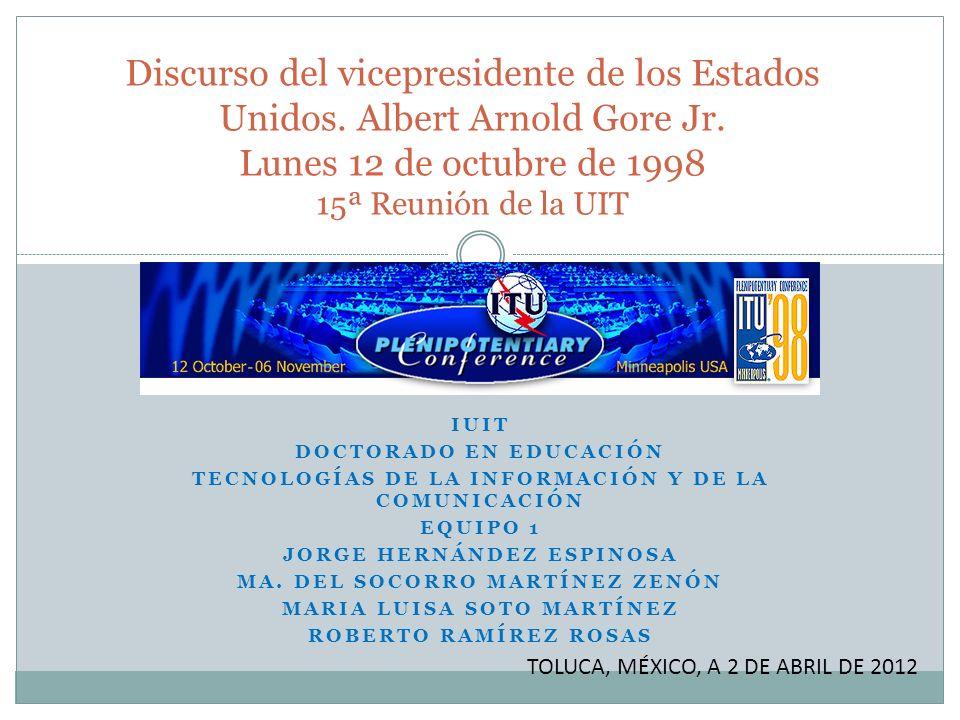 IUIT DOCTORADO EN EDUCACIÓN TECNOLOGÍAS DE LA INFORMACIÓN Y DE LA COMUNICACIÓN EQUIPO 1 JORGE HERNÁNDEZ ESPINOSA MA. DEL SOCORRO MARTÍNEZ ZENÓN MARIA