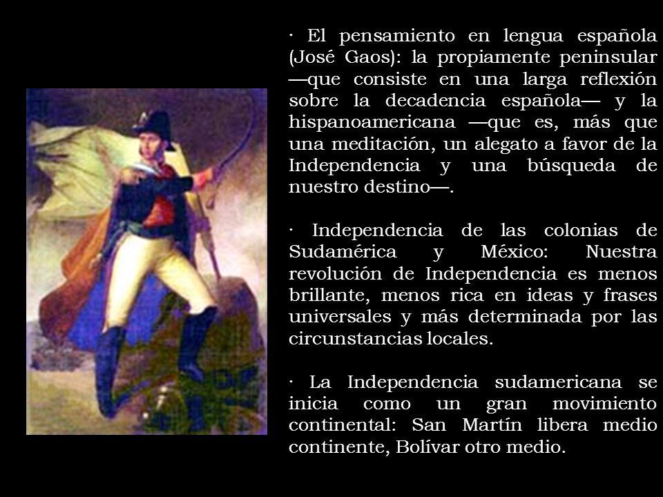· El pensamiento en lengua española (José Gaos): la propiamente peninsular que consiste en una larga reflexión sobre la decadencia española y la hispa