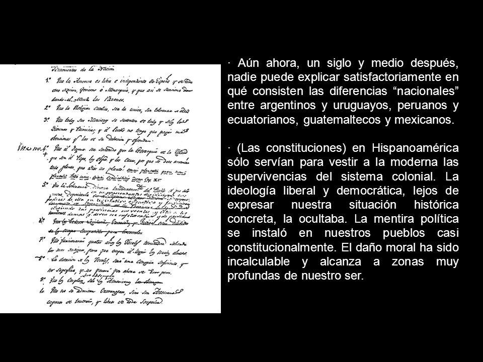 · Aún ahora, un siglo y medio después, nadie puede explicar satisfactoriamente en qué consisten las diferencias nacionales entre argentinos y uruguayo