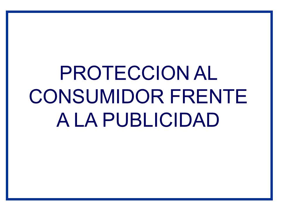 PROTECCION AL CONSUMIDOR FRENTE A LA PUBLICIDAD