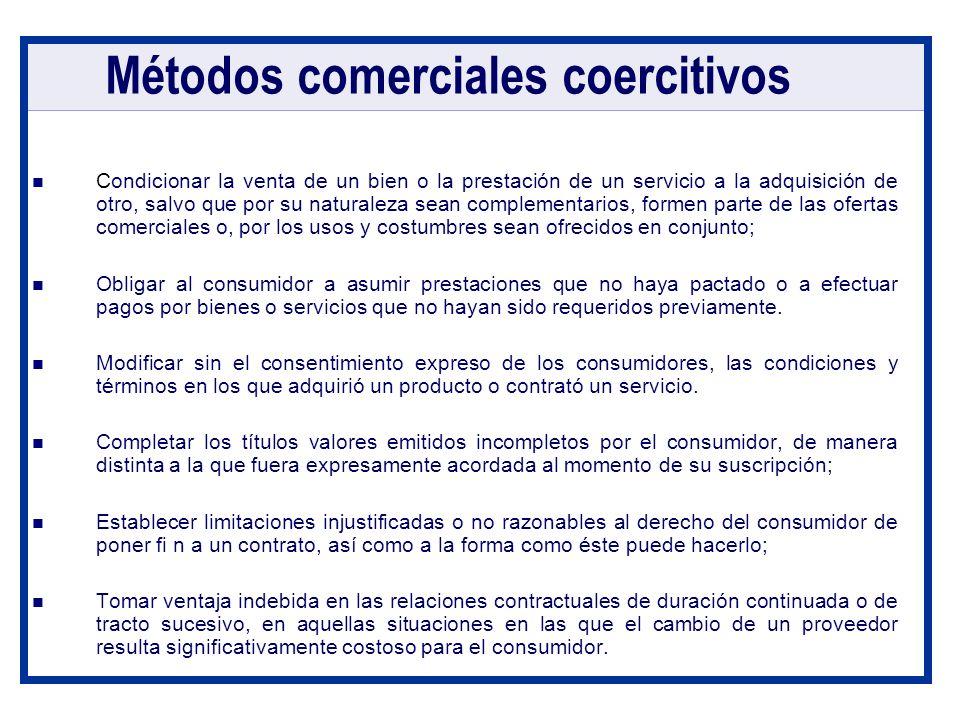 Métodos comerciales coercitivos Condicionar la venta de un bien o la prestación de un servicio a la adquisición de otro, salvo que por su naturaleza s