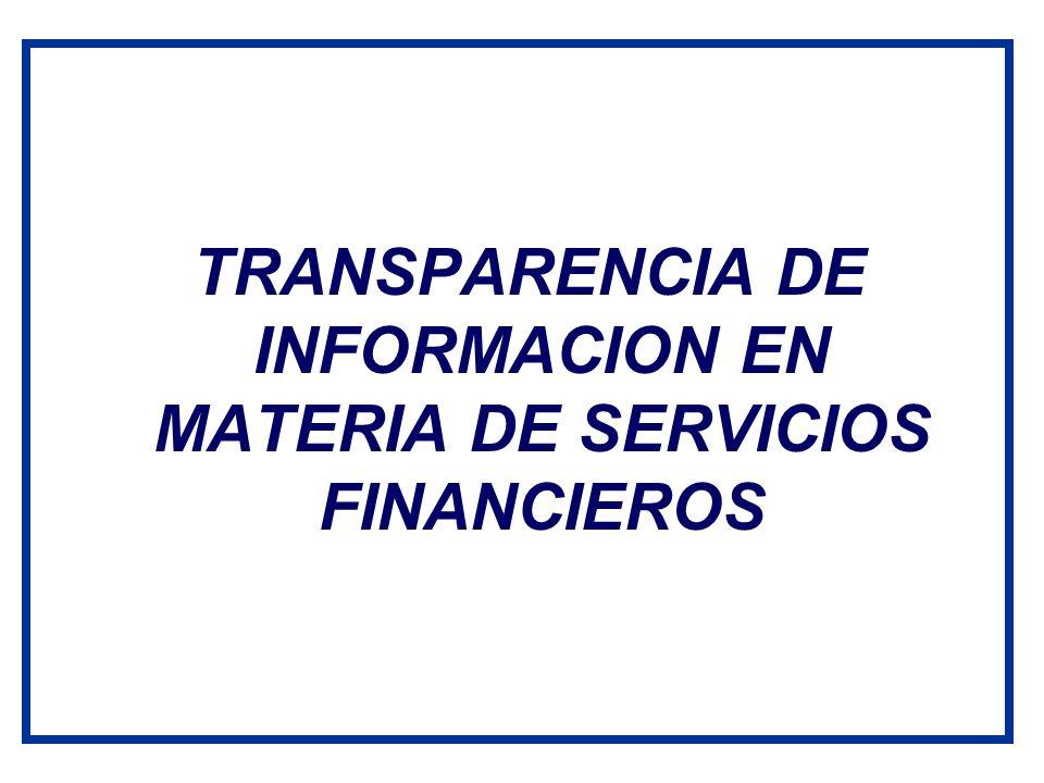 TRANSPARENCIA DE INFORMACION EN MATERIA DE SERVICIOS FINANCIEROS