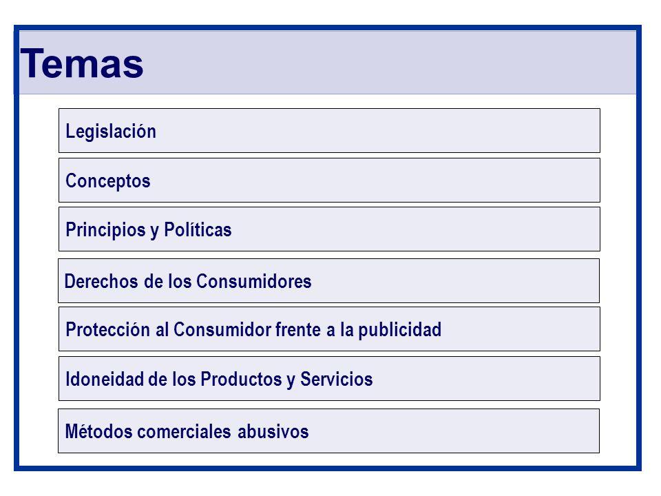 Temas Legislación Conceptos Principios y Políticas Derechos de los Consumidores Protección al Consumidor frente a la publicidad Idoneidad de los Produ
