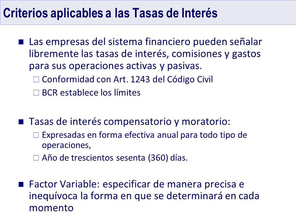 Criterios aplicables a las Tasas de Interés Las empresas del sistema financiero pueden señalar libremente las tasas de interés, comisiones y gastos pa