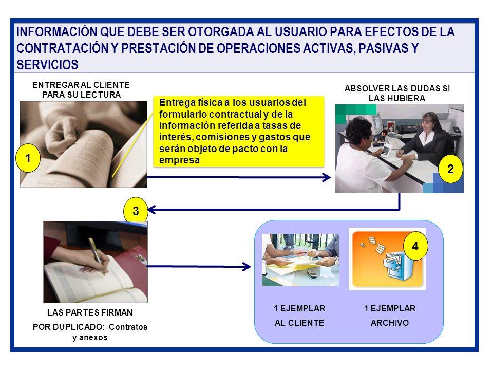 INFORMACIÓN QUE DEBE SER OTORGADA AL USUARIO PARA EFECTOS DE LA CONTRATACIÓN Y PRESTACIÓN DE OPERACIONES ACTIVAS, PASIVAS Y SERVICIOS ENTREGAR AL CLIE