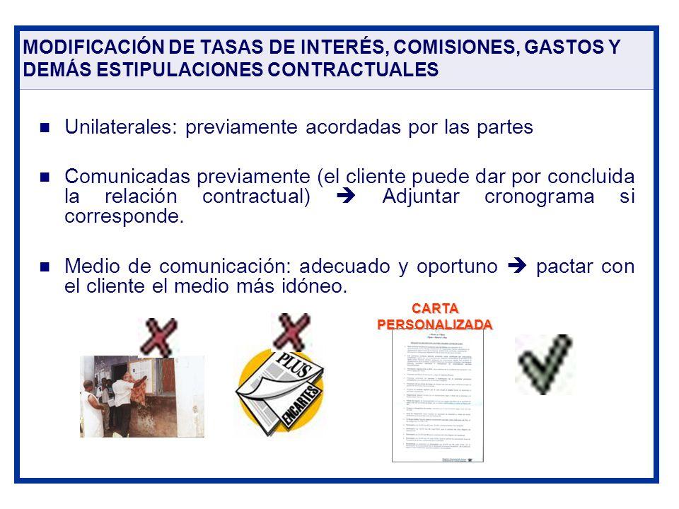 MODIFICACIÓN DE TASAS DE INTERÉS, COMISIONES, GASTOS Y DEMÁS ESTIPULACIONES CONTRACTUALES Unilaterales: previamente acordadas por las partes Comunicad