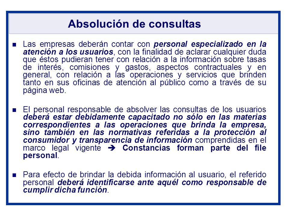Absolución de consultas Las empresas deberán contar con personal especializado en la atención a los usuarios, con la finalidad de aclarar cualquier du