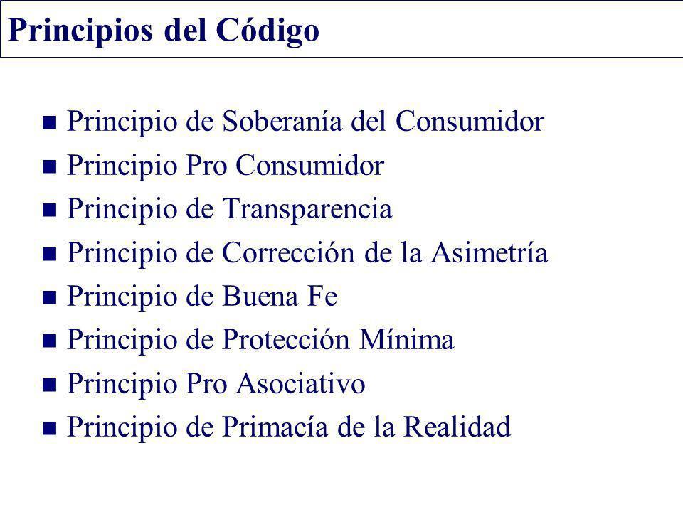 Principios del Código Principio de Soberanía del Consumidor Principio Pro Consumidor Principio de Transparencia Principio de Corrección de la Asimetrí